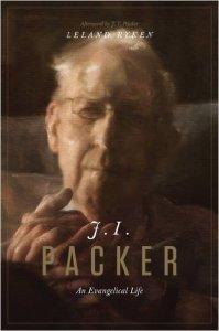 J I Packer -- An Evangelical Life