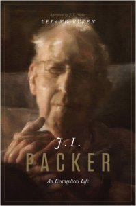 J I Packer -- An Evangelical Life